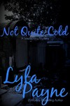 Not Quite Cold (A Lowcountry Mystery) - Lyla Payne