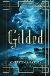 Gilded (The Gilded Series) by Farley, Christina (March 1, 2014) Paperback - Christina Farley