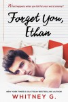Forget You, Ethan - Whitney G.