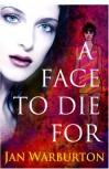 A Face To Die For - Jan Warburton