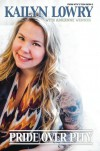 Pride Over Pity - Kailyn Lowry, Adrienne Wenner