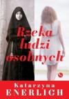 Rzeka ludzi osobnych - Katarzyna Enerlich