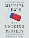 The Undoing Project: A Friendship that Changed Our Minds - Michael Lewis, Dennis Boutsikaris