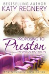 Proposing to Preston: The Winslow Brothers #2 (The Blueberry Lane Series Book 8) - Katy Regnery
