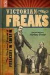 Victorian Freaks: The Social Context of Freakery in Britain - Marlene Tromp