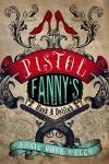 Pistol Fanny's Hank & Delilah - Annie Rose Welch