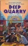 Deep Quarry - John E. Stith