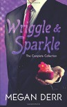 Wriggle & Sparkle: The Collected Tales of a Kraken and a Unicorn - Megan Derr
