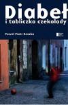 Diabel i tabliczka czekolady - Paweł Piotr Reszka