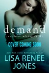 Demand - Lisa Renee Jones
