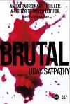 Brutal - Uday Satpathy