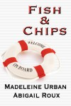 Fish & Chips (Cut & Run, #3) - Madeleine Urban,  Abigail Roux