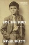 Basil Street Blues: A Memoir - Michael Holroyd