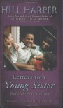 Letters to a Young Sister: DeFINE Your Destiny - Gabrielle Union, Hill Harper