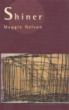Shiner - Maggie Nelson