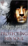 Protecting His Soul - Amber Kell
