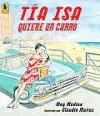 Tia Isa Quiere Un Carro - Meg Medina, Claudio Muñoz