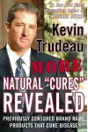 More Natural Cures Revealed: Previously Censored Brand Name Products That Cure Disease - Kevin Trudeau