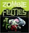 Zombie Felties: How to Raise 16 Gruesome Felt Creatures from the Undead - Nicola Tedman, Sarah Skeate