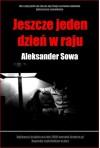 Jeszcze jeden dzień w raju - Sowa Aleksander