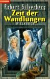 Zeit der Wandlungen. SF- Classics. - Robert Silverberg