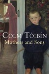 Mothers and Sons - Colm Toibin