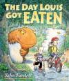The Day Louis Got Eaten - John Fardell