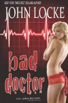 Bad Doctor: a Dr. Gideon Box Novel (Volume 1) - John Locke