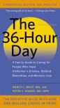 The 36-Hour Day: A Family Guide to Caring for People Who Have Alzheimer Disease, Related Dementias, and Memory Loss - Nancy L. Mace, Peter V. Rabins