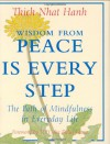 Wisdom from Peace Is Every Step: The Path of Mindfulness in Everyday Life - Thích Nhất Hạnh, Dalai Lama XIV