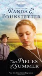 The Pieces of Summer (The Discovery - A Lancaster County Saga) - Wanda E. Brunstetter