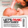 Let's Panic About Babies!: How to Endure and Possibly Triumph Over the Adorable Tyrant who Will Ruin Your Body, Destroy Your Life, Liquefy Your Brain, and Finally Turn You into a Worthwhile Human Being - Alice  Bradley, Eden M. Kennedy