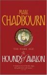 The Hounds of Avalon - Mark Chadbourn