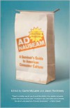 Ad Nauseam: A Survivor's Guide to American Consumer Culture - Carrie McLaren, Jason Torchinsky