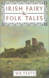 Irish Fairy & Folk Tales - W.B. Yeats