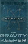 Simon Bloom, The Gravity Keeper - Michael Reisman
