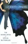 The Secret Rites of Social Butterflies - Lizabeth Zindel