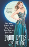 Prom Dates to Die For - Mari Farthing, Lena Brown, Heather Dearly, Kelly Parra, Jenny Peterson, Aaron   Smith