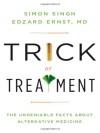 Trick or Treatment: The Undeniable Facts about Alternative Medicine - Simon Singh, Edzard Ernst