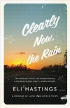Clearly Now, the Rain: A Memoir of Love and Other Trips - Eli Hastings