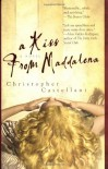 A Kiss from Maddalena - Christopher Castellani