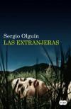 Las extranjeras - Sergio S. Olguín