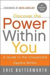 Discover the Power Within You: A Guide to the Unexplored Depths Within - Eric Butterworth