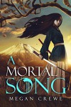 A Mortal Song - Megan Crewe