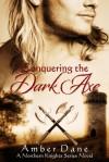 Conquering the Dark Axe - Amber Dane