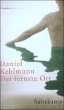 Der fernste Ort - Daniel Kehlmann