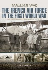 The French Air Force in the First World War - Ian Summer