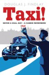 Taxi!: Never a Dull Day - A Cabbie Remembers - Douglas J. Findlay