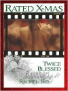 Rated: X-Mas--Twice Blessed [Wolf-bound 2] - Rachel Bo
