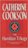 Hamilton Trilogy - Catherine Cookson